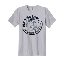 Load image into Gallery viewer, Ain't No Laws When You're Drinkin' Claws Shirt - Mary Evans
