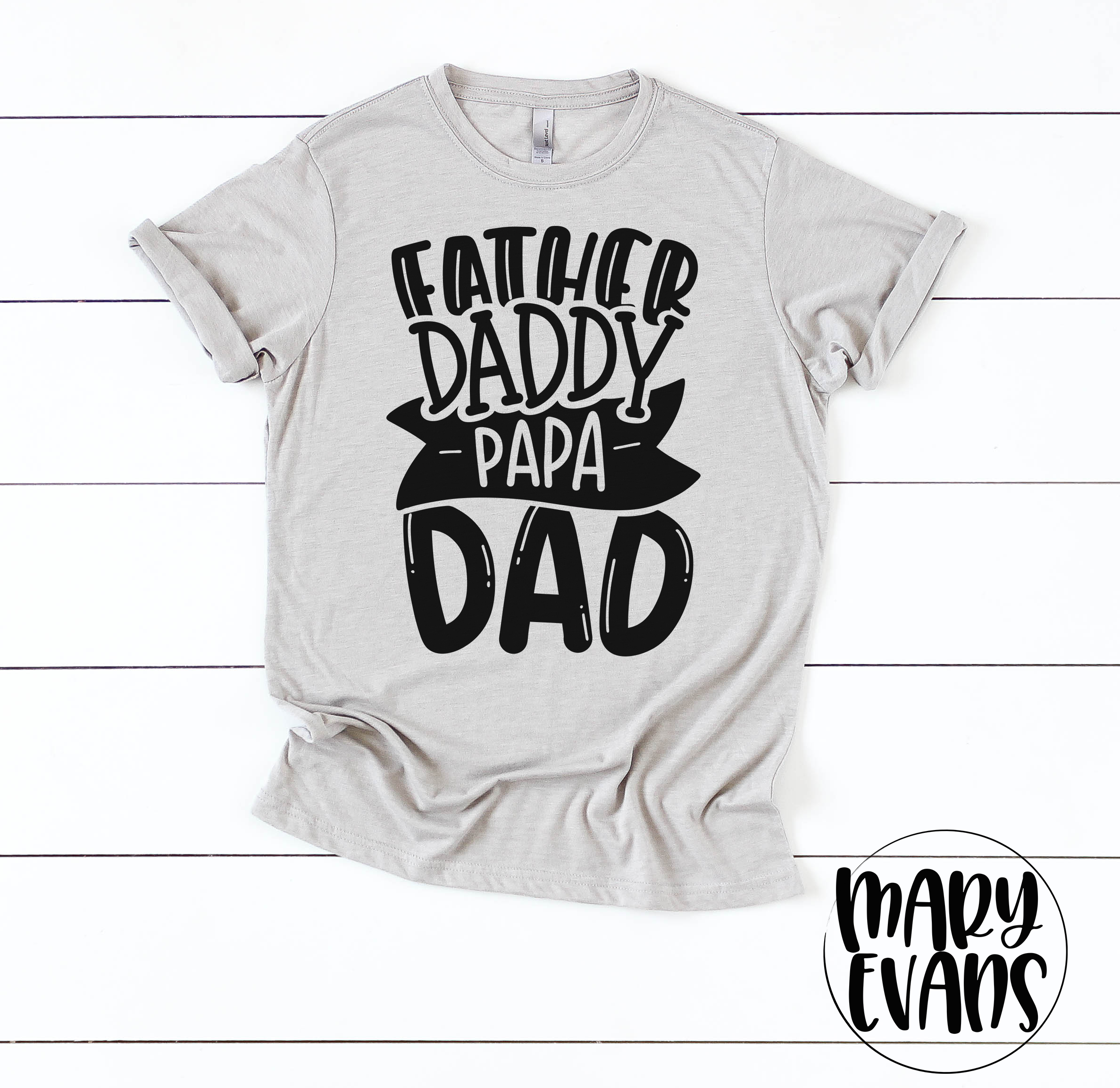 Father, Daddy, Papa, Dad Shirt, Father's Day Gift