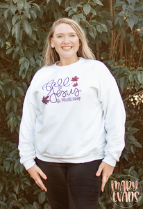 Fall for Jesus He Never Leaves - Fall Graphic Sweatshirt