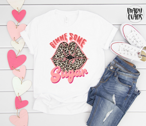 Gimme Some Sugar - Valentine's Day Shirt
