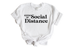 Keeping My Social Distance Graphic Shirt