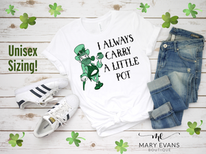 Funny I Always Carry a Little Pot St Patricks Day Shirt, Weed Humor Apparel