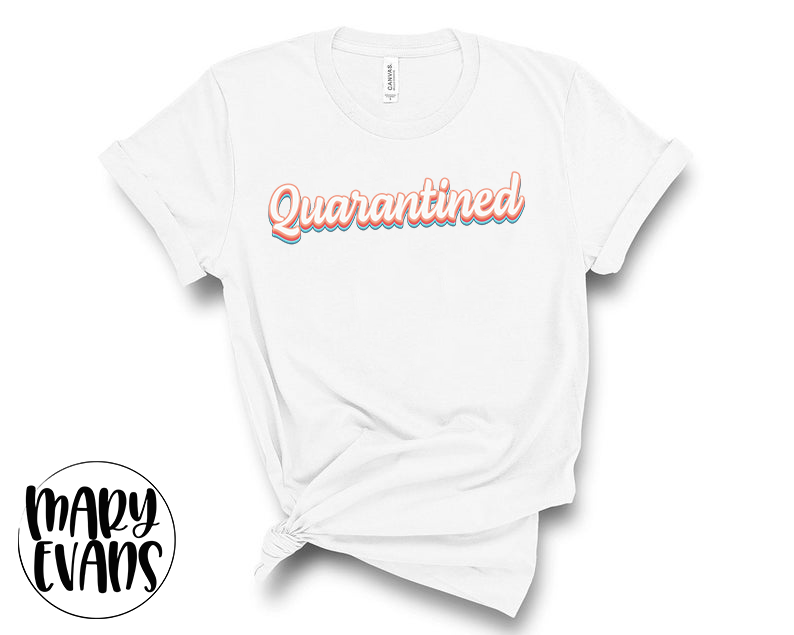 Quarantined - Funny Coronavirus Graphic Shirt