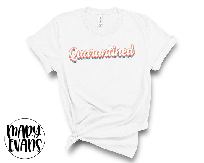 Quarantined - Funny Coronavirus Graphic Shirt - Mary Evans