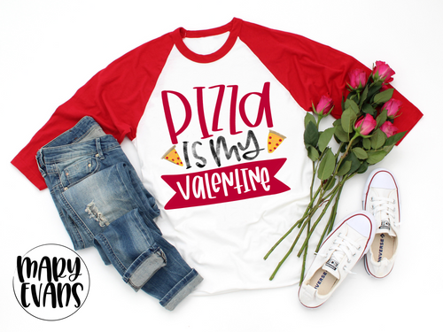 Pizza is my Valentine Raglan - Adult Sizes - Mary Evans