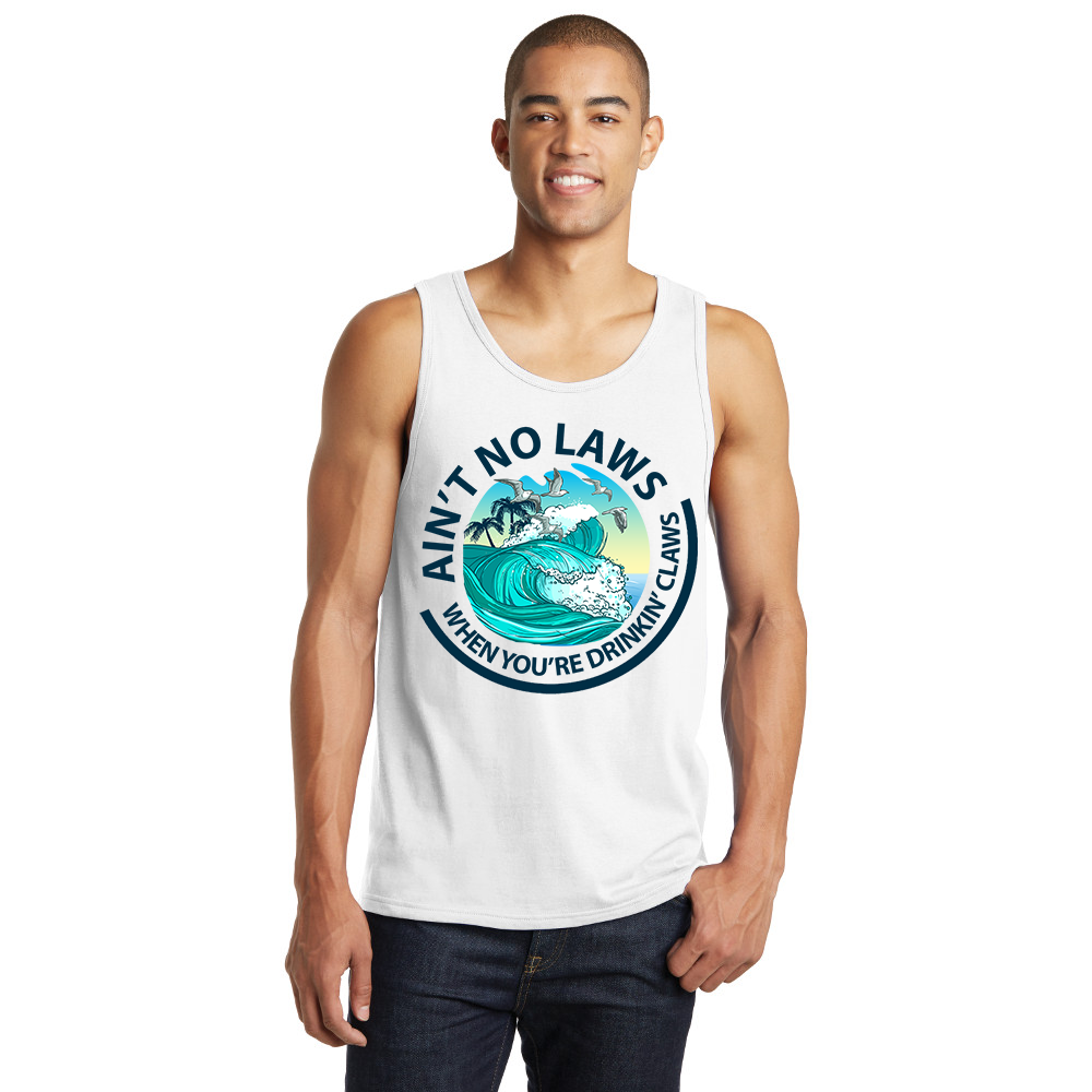 Ain't No Laws When You're Drinkin' Claws Mens Tank