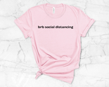 brb social distancing Graphic Shirt