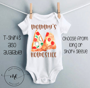 Mommy's Home Slice Funny Pizza Bodysuit