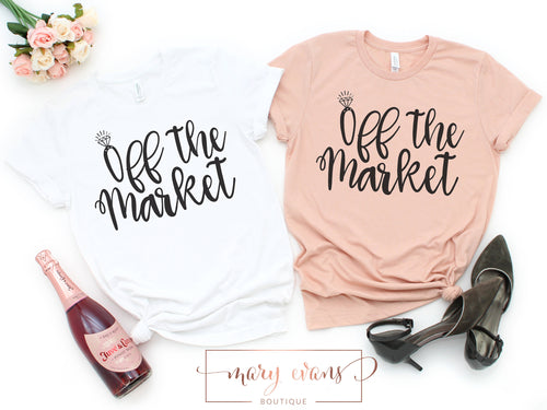 Off The Market Tee, Engagement Shirt - Mary Evans