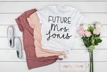 Load image into Gallery viewer, Future Mrs. Engagement T-Shirt - Mary Evans