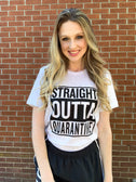 Straight Outta Quarantine - Graphic Tee