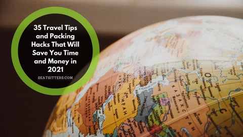 https://seatsitters.com/blogs/news/35-travel-tips-and-packing-hacks-that-will-save-you-time-and-money-in-2021