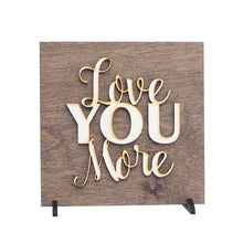Load image into Gallery viewer, Love You More . Wood Sign-Add Personalization - A&M Executive Services LLC