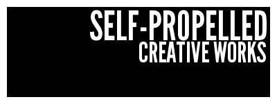 Self-Propelled Creative Works
