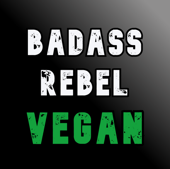 Badass Rebel Vegan
