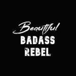 Beautiful Badass Rebel