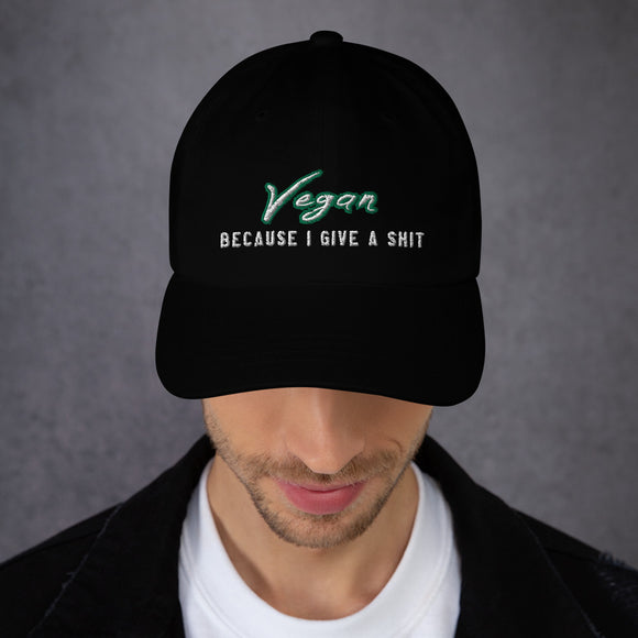 Unisex Baseball Hat: Vegan because I give a shit