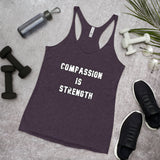 Women's Racerback Tank: Compassion is Strength