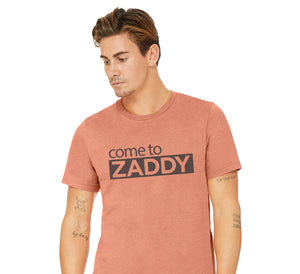 Come to Zaddy - Tee