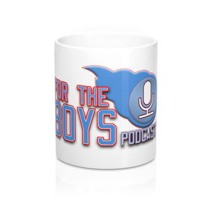 For The Boys Podcast - Mug 11oz