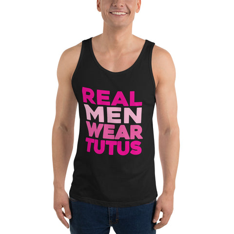 Real Men Wear Tutus Unisex Tank Top