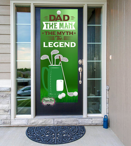 Dad The Man The Myth The Legend Golf Front Door Banner