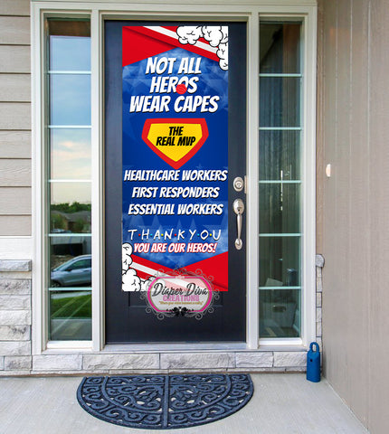 Not All Heros Wear Capes Front Door Banner