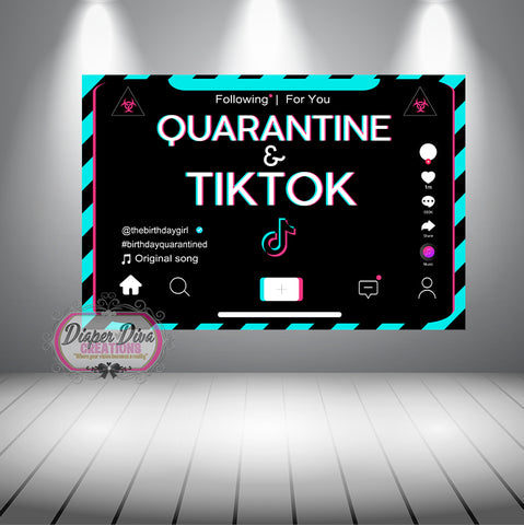 Quarantine & TikTok Banner - Digital File Only - You Print