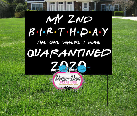 Birthday The One Where I Was Quarantined Yard Sign