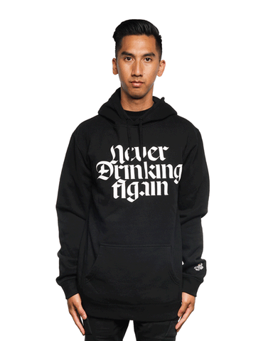 Never Drinking Again Hoodie Black
