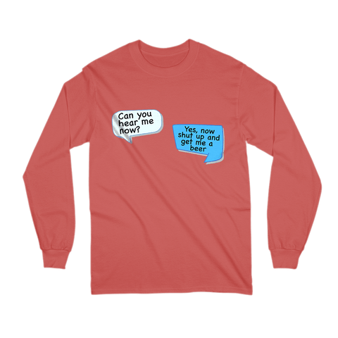 Image of Can You Hear Me Now Long Sleeve Shirt