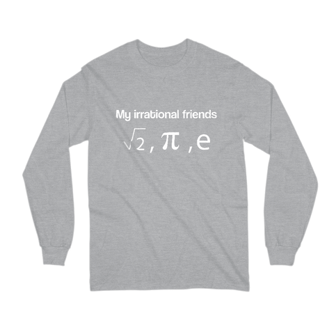 Image of My Irrational Friends Long Sleeve Shirt