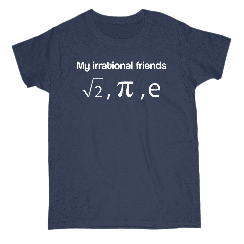 My Irrational Friends Women's T-Shirt