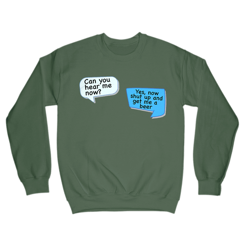 Image of Can You Hear Me Now Sweatshirt