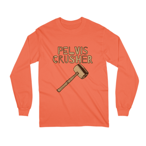 Image of Pelvis Crusher - Long Sleeve Shirt