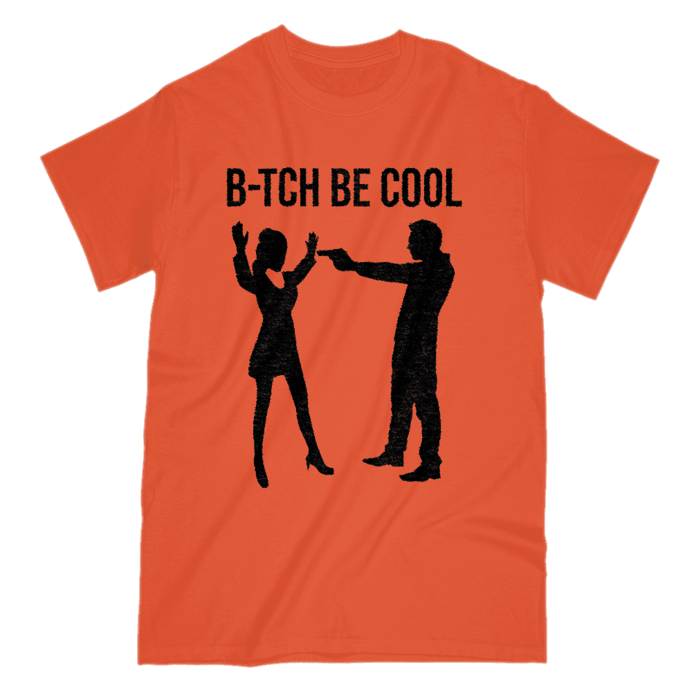 B-tch Be Cool Men's T-Shirt