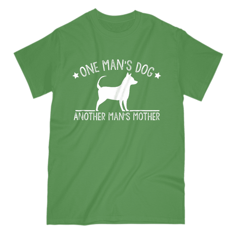 Image of One Man's Dog - Another Man's Mother - Men's T-Shirt
