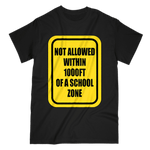 Not Allowed Within 1000 FT Of A School Zone Men's T-Shirt