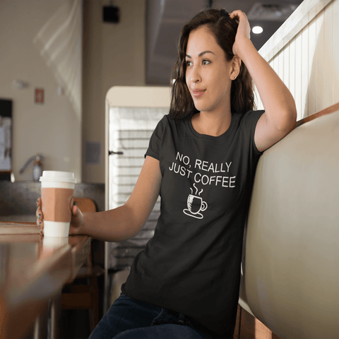 Image of No, Really Just Coffee Women's T-Shirt