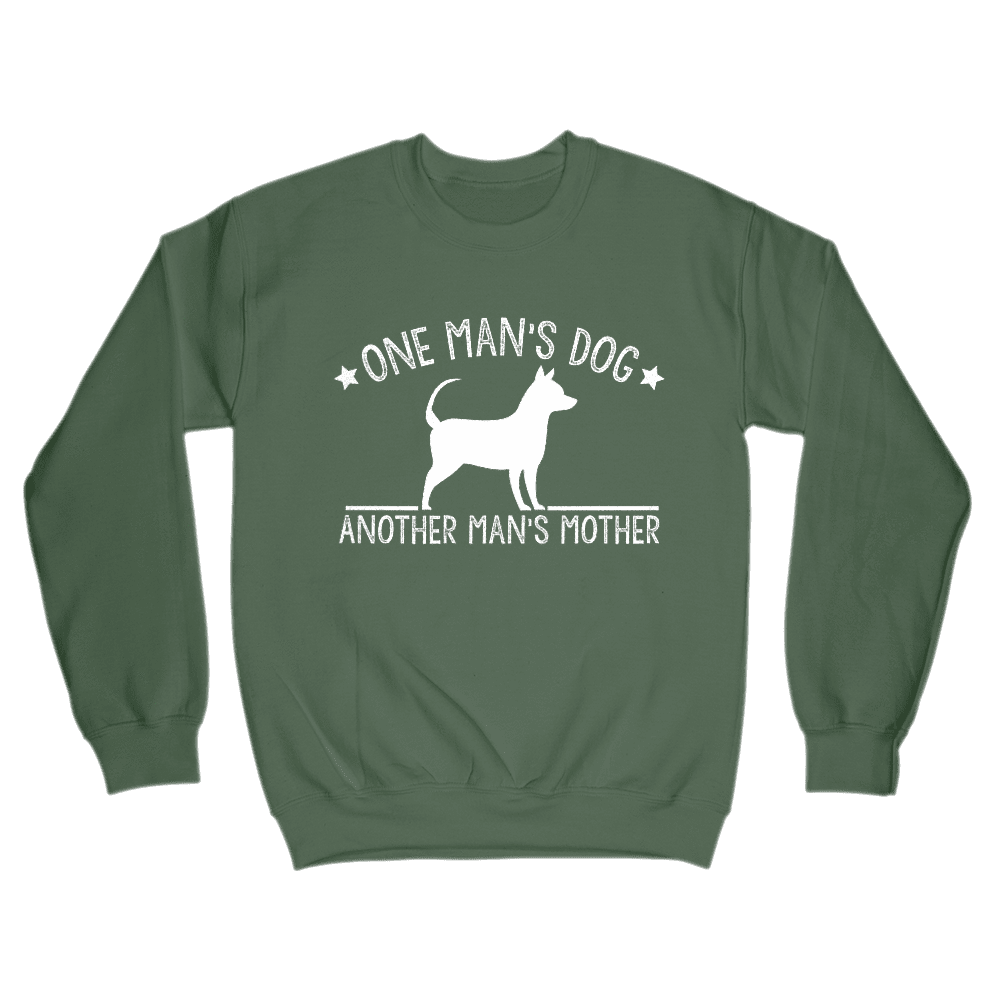One Man's Dog - Another Man's Mother - Sweatshirt