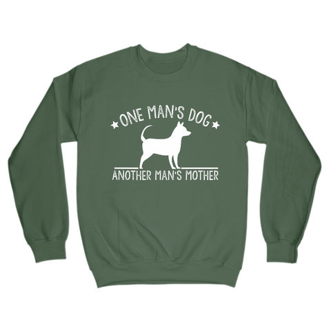 Image of One Man's Dog - Another Man's Mother - Sweatshirt