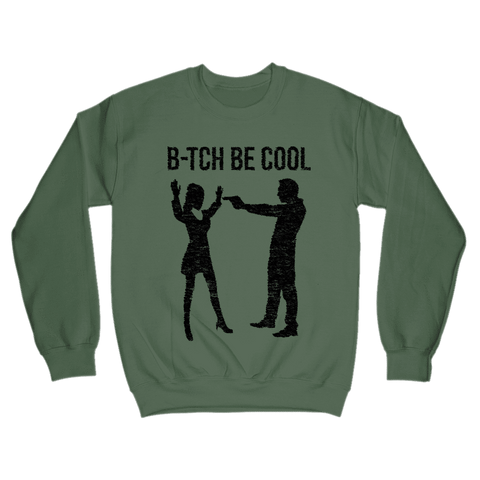 Image of B-tch Be Cool Sweatshirt
