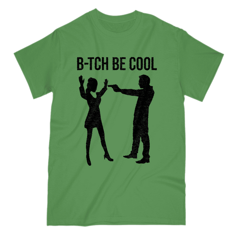 Image of B-tch Be Cool Men's T-Shirt