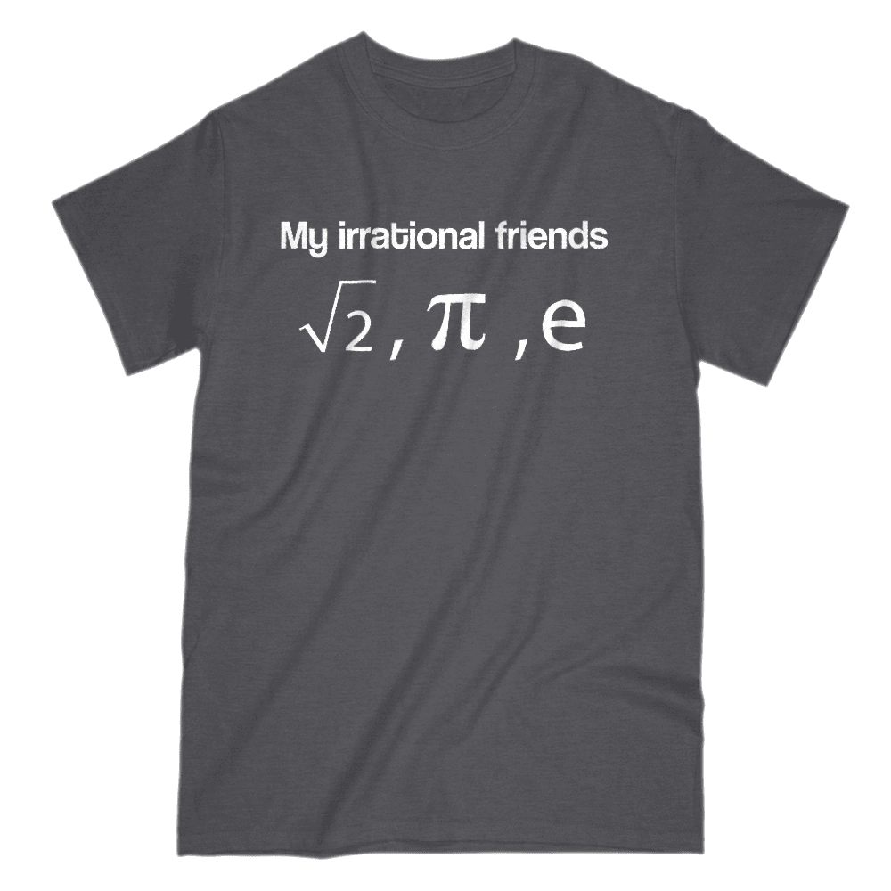 My Irrational Friends Men's T-Shirt