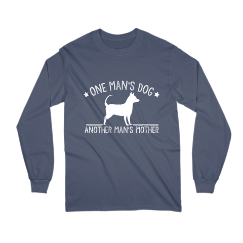 Image of One Man's Dog - Another Man's Mother - Long Sleeve Shirt
