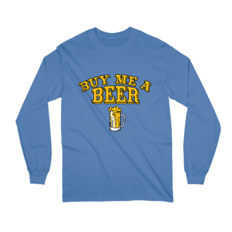 Image of Buy Me A Beer Long Sleeve Shirt