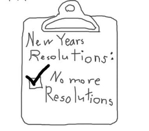 We don't need no resolutions...