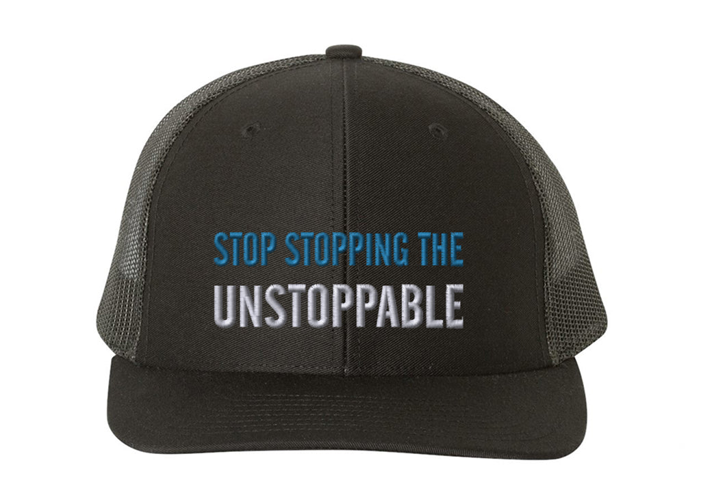 Stop Stopping The Unstoppable Hat