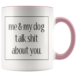 Me and my dog talk shit about you - Coffee Mug - Drinkware - office-posters-and-frames