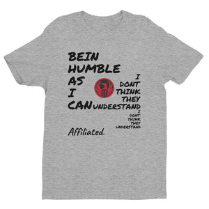 "RA ""HUMBLE AS I CAN"" T"